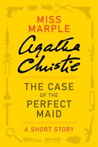 The Case of the Perfect Maid - Agatha Christie pdf download