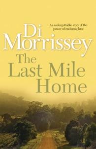 The Last Mile Home - Di Morrissey pdf download