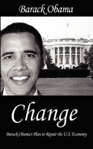 Change : Barack Obama's Plan to Repair the U.S. Economy - Barack Obama pdf download