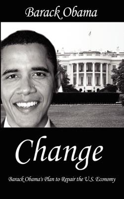 Change : Barack Obama's Plan to Repair the U.S. Economy - Barack Obama pdf download
