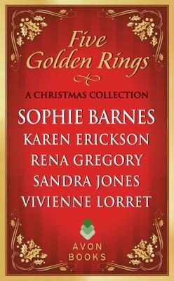 Five Golden Rings - Sophie Barnes, Karen Erickson, Rena Gregory, Sandra Jones & Vivienne Lorret pdf download