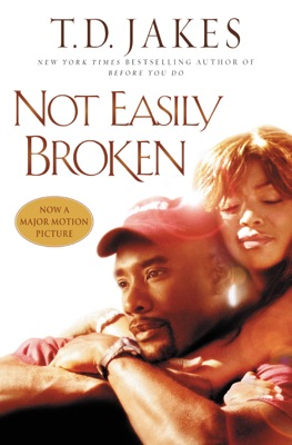 Not Easily Broken - T.D. Jakes pdf download