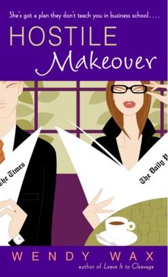 Hostile Makeover - Wendy Wax pdf download