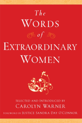 The Words of Extraordinary Women - Carolyn Warner