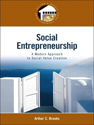 Social Entrepreneurship: A Modern Approach to Social Value Creation - Arthur C. Brooks pdf download