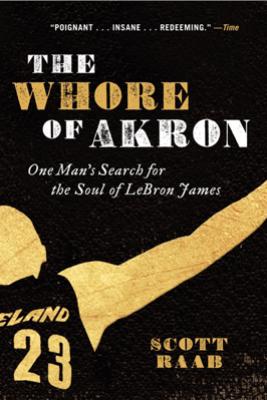 The Whore of Akron - Scott Raab