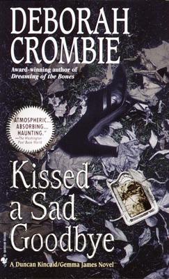 Kissed a Sad Goodbye - Deborah Crombie pdf download