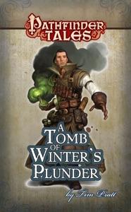 Pathfinder Tales: A Tomb of Winter's Plunder - Tim Pratt & Carlos Villa pdf download
