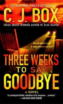Three Weeks to Say Goodbye - C. J. Box pdf download