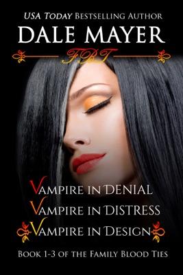 Family Blood Ties Set - Books 1 - 3 - Dale Mayer pdf download