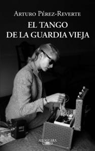 El tango de la Guardia Vieja - Arturo Pérez-Reverte pdf download