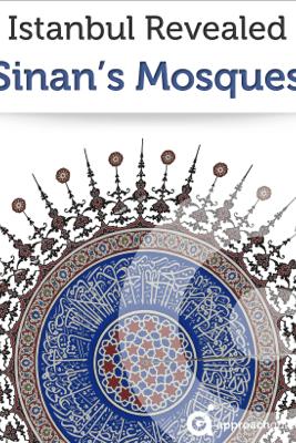 Istanbul Revealed: Sinan's Mosques - Approach Guides, David Raezer & Jennifer Raezer