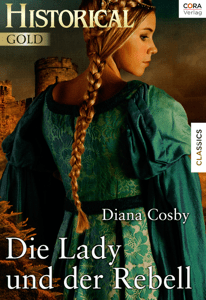 Die Lady und der Rebell - Diana Cosby pdf download