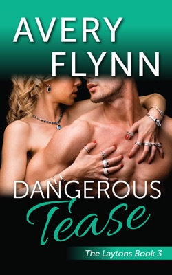 Dangerous Tease (Laytons Book 3) - Avery Flynn pdf download