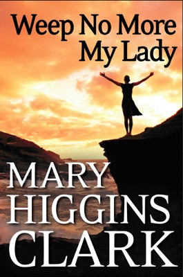 Weep No More My Lady - Mary Higgins Clark pdf download