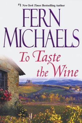 To Taste The Wine - Fern Michaels pdf download