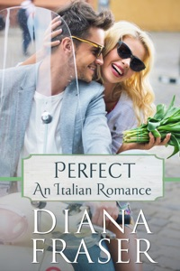 Perfect (An Italian Romance) - Diana Fraser pdf download