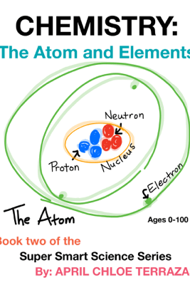 Chemistry: The Atom and Elements - April Terrazas