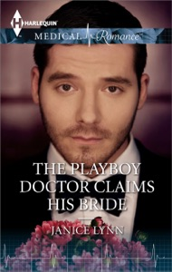 The Playboy Doctor Claims His Bride - Janice Lynn pdf download