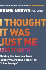 I Thought It Was Just Me (but it isn't) - Brené Brown pdf download