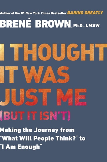 I Thought It Was Just Me (but it isn't) by Brené Brown PDF Download