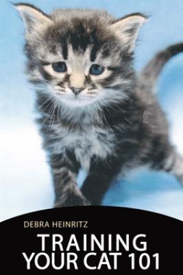 Training Your Cat 101 - Debra Heinritz