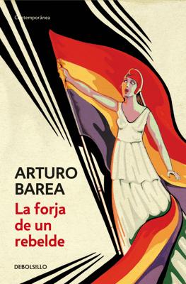 La forja de un rebelde - Arturo Barea pdf download