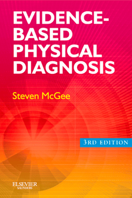 Evidence-Based Physical Diagnosis - Steven McGee