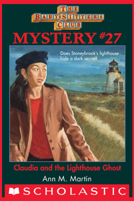 The Baby-Sitters Club Mystery #27: Claudia And The Lighthouse Ghost - Ann M. Martin