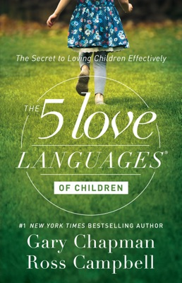 The 5 Love Languages of Children - Gary Chapman & Ross Campbell pdf download