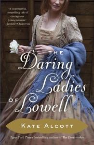 The Daring Ladies of Lowell - Kate Alcott pdf download