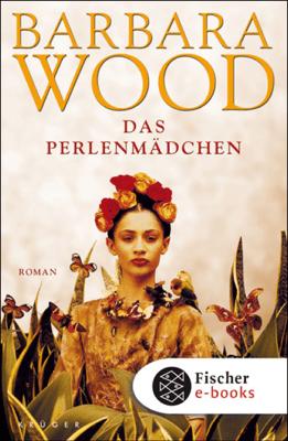 Das Perlenmädchen - Barbara Wood pdf download