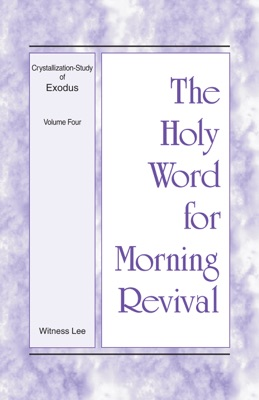 The Holy Word for Morning Revival - Crystallization-study of Exodus Volume 4 - Witness Lee pdf download