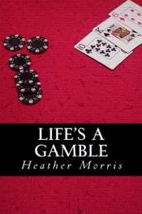 Life's a Gamble- Book 4 of the Colvin Series - Heather Morris pdf download