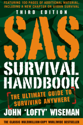 SAS Survival Handbook, Third Edition - John Lofty Wiseman