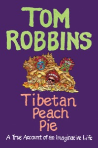Tibetan Peach Pie - Tom Robbins pdf download