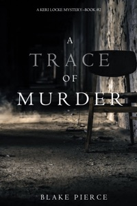 A Trace of Murder (A Keri Locke Mystery--Book #2) - Blake Pierce pdf download
