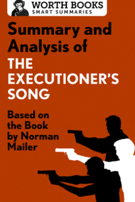 Summary and Analysis of The Executioner's Song - Worth Books