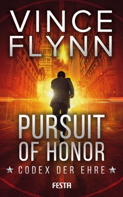 Pursuit of Honor - Codex der Ehre - Vince Flynn pdf download