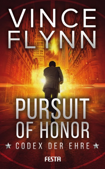 Pursuit of Honor - Codex der Ehre by Vince Flynn PDF Download
