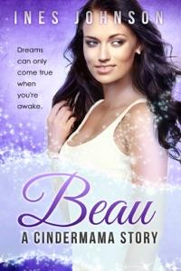 Beau: a Cindermama Story - Ines Johnson pdf download