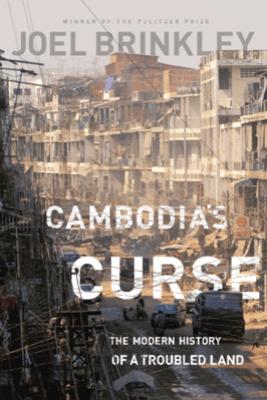 Cambodia's Curse - Joel Brinkley