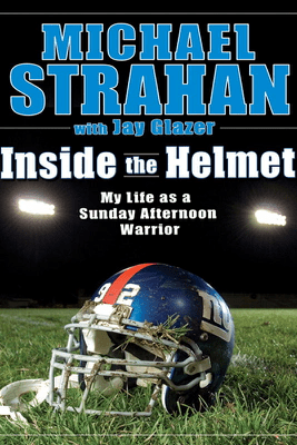 Inside the Helmet - Michael Strahan & Jay Glazer