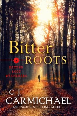 Bitter Roots - C.J. Carmichael pdf download