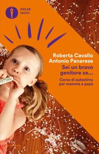 Sei un bravo genitore se... - Antonio Panarese & Roberta Cavallo pdf download