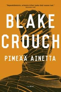 Pimeää ainetta - Blake Crouch & Ilkka Rekiaro pdf download