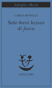 Sette brevi lezioni di fisica - Carlo Rovelli pdf download