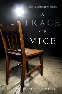 A Trace of Vice (a Keri Locke Mystery--Book #3) - Blake Pierce pdf download