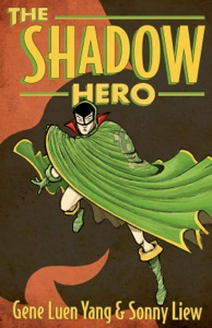 The Shadow Hero - Gene Luen Yang pdf download