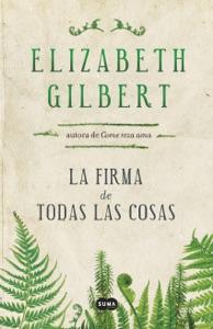 La firma de todas las cosas - Elizabeth Gilbert pdf download